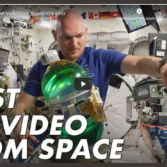 NASA : Πρώτο 8K Video from Space – Ultra HD